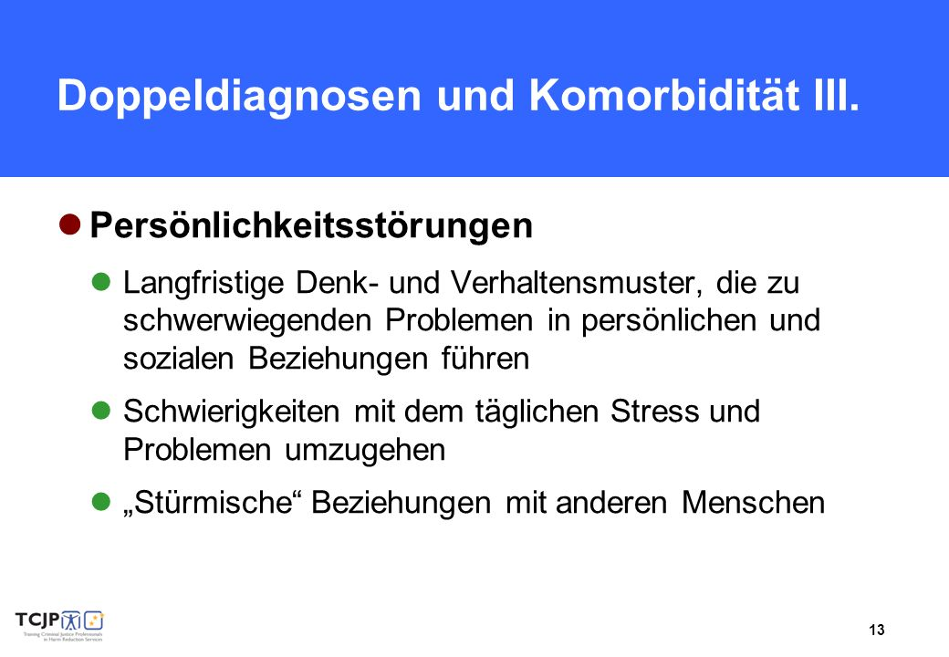 Doppeldiagnosen und Komorbidität III.
