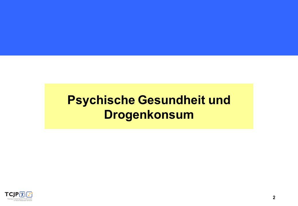 Psychische Gesundheit und Drogenkonsum