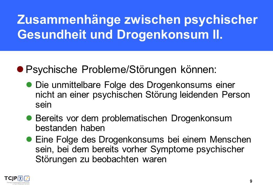 Zusammenhänge zwischen psychischer Gesundheit und Drogenkonsum II.