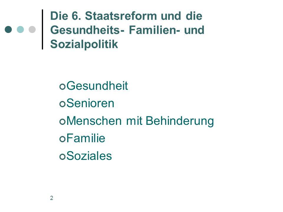 Die 6. Staatsreform und die Gesundheits- Familien- und Sozialpolitik