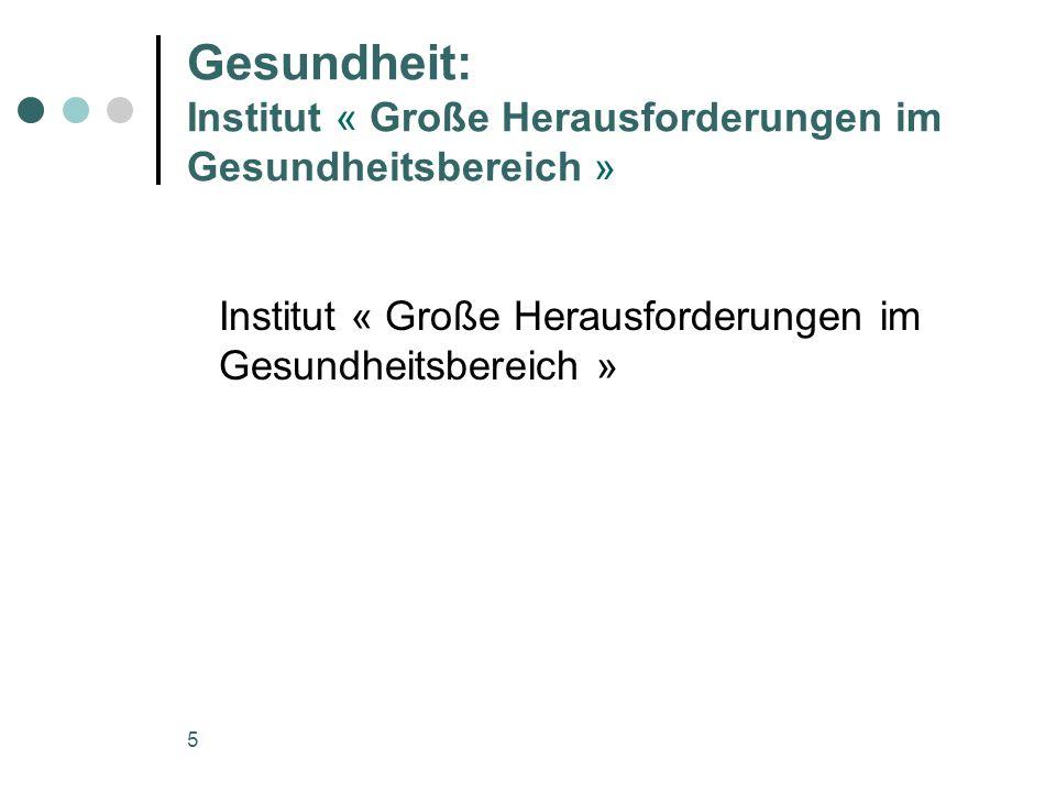 Gesundheit: Institut « Große Herausforderungen im Gesundheitsbereich »