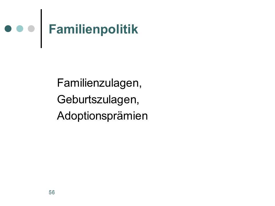 Familienpolitik Familienzulagen, Geburtszulagen, Adoptionsprämien