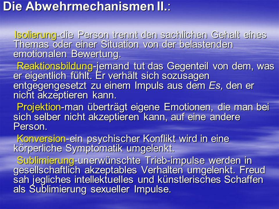 Die Abwehrmechanismen II.: