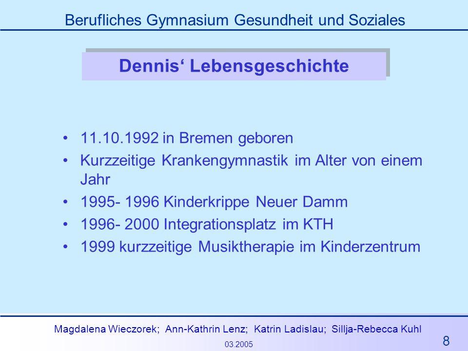 Dennis' Lebensgeschichte