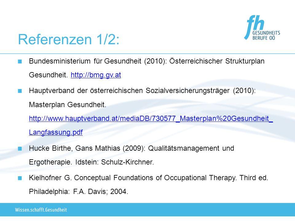 Referenzen 1/2: Bundesministerium für Gesundheit (2010): Österreichischer Strukturplan Gesundheit. http://bmg.gv.at.
