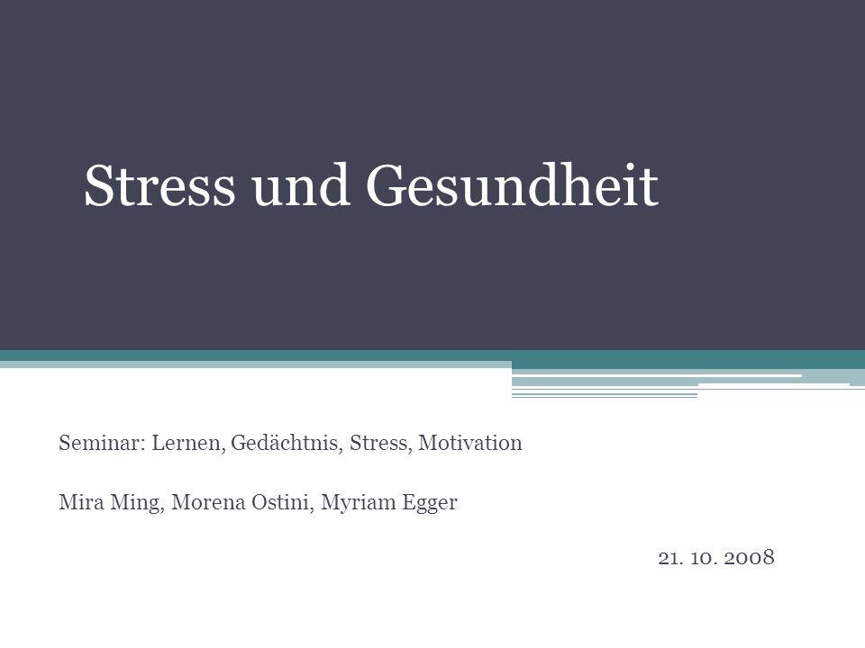 Stress und Gesundheit Seminar: Lernen, Gedächtnis, Stress, Motivation