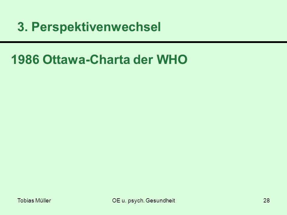 3. Perspektivenwechsel 1986 Ottawa-Charta der WHO Tobias Müller