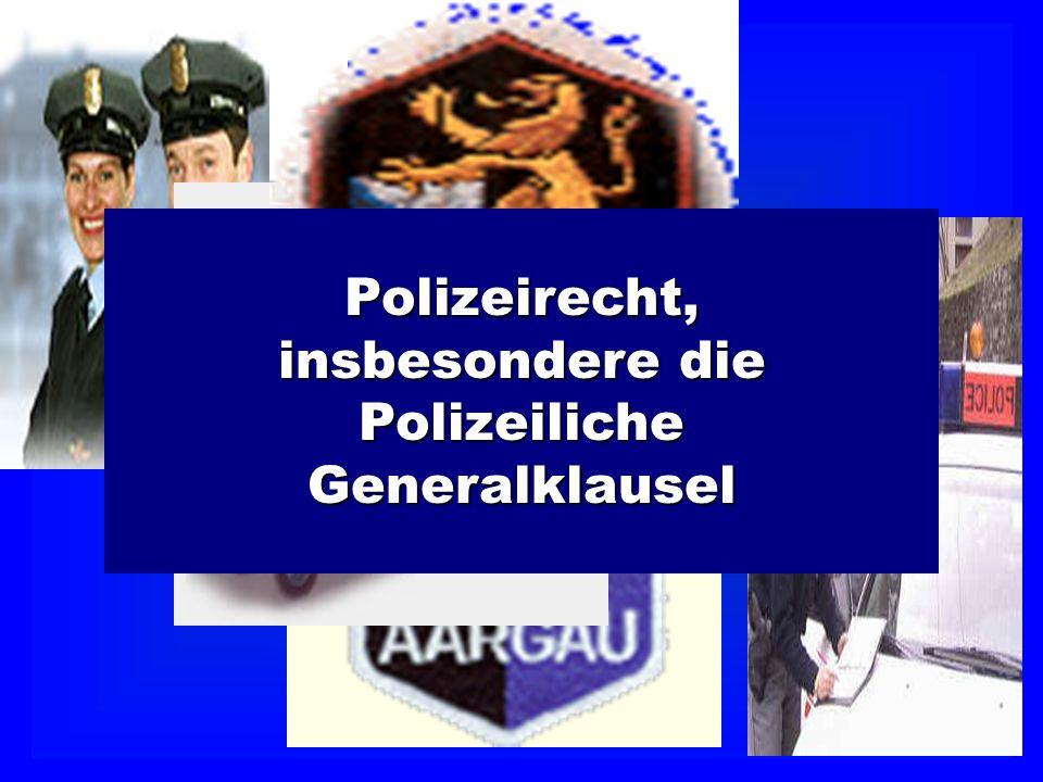 Polizeirecht, insbesondere die Polizeiliche Generalklausel