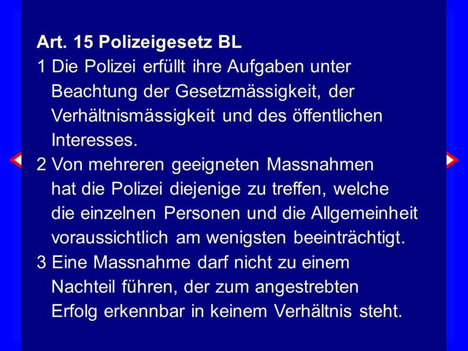 1 Die Polizei erfüllt ihre Aufgaben unter