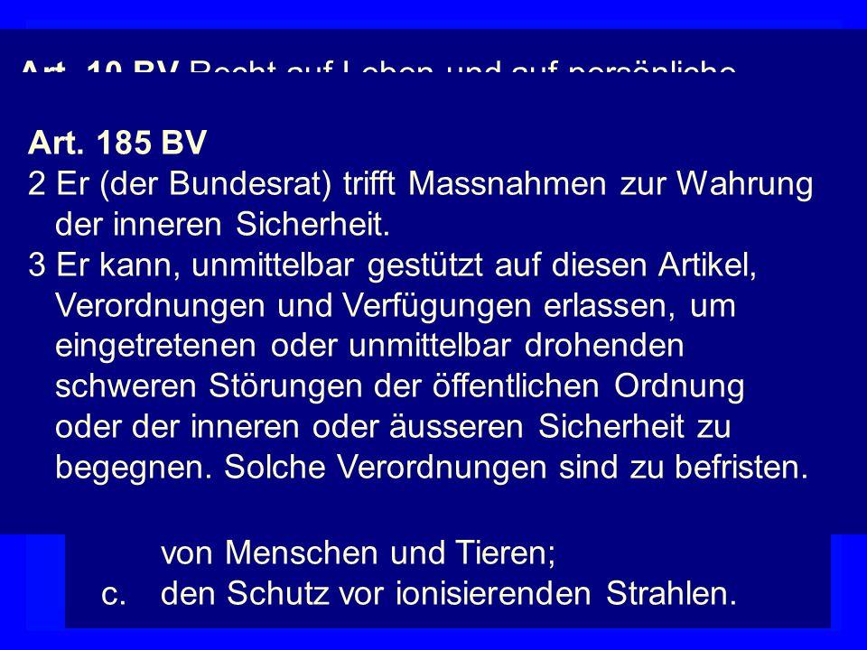 Polizeigüter Art. 10 BV Recht auf Leben und auf persönliche Freiheit