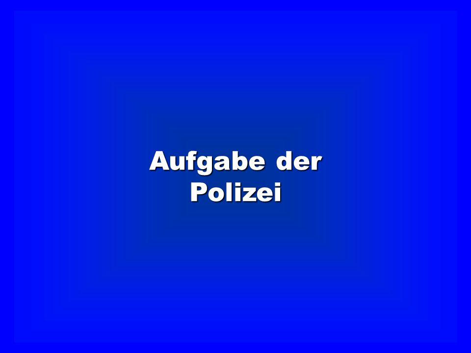 Aufgabe der Polizei