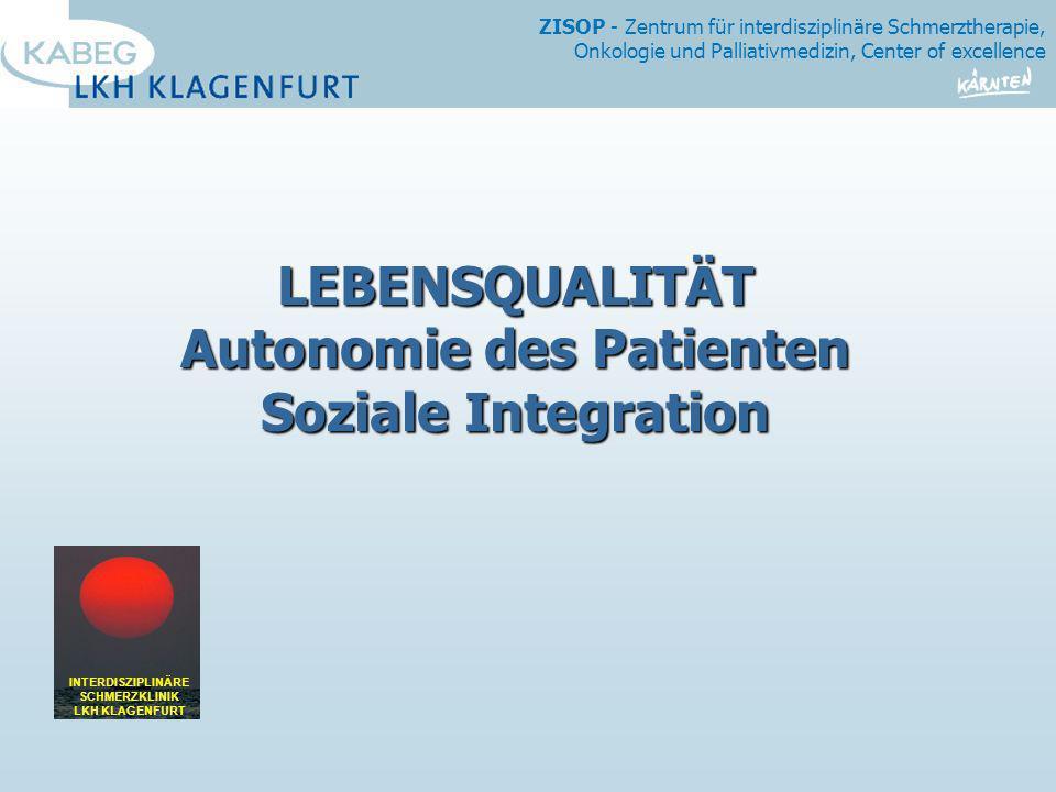 LEBENSQUALITÄT Autonomie des Patienten Soziale Integration