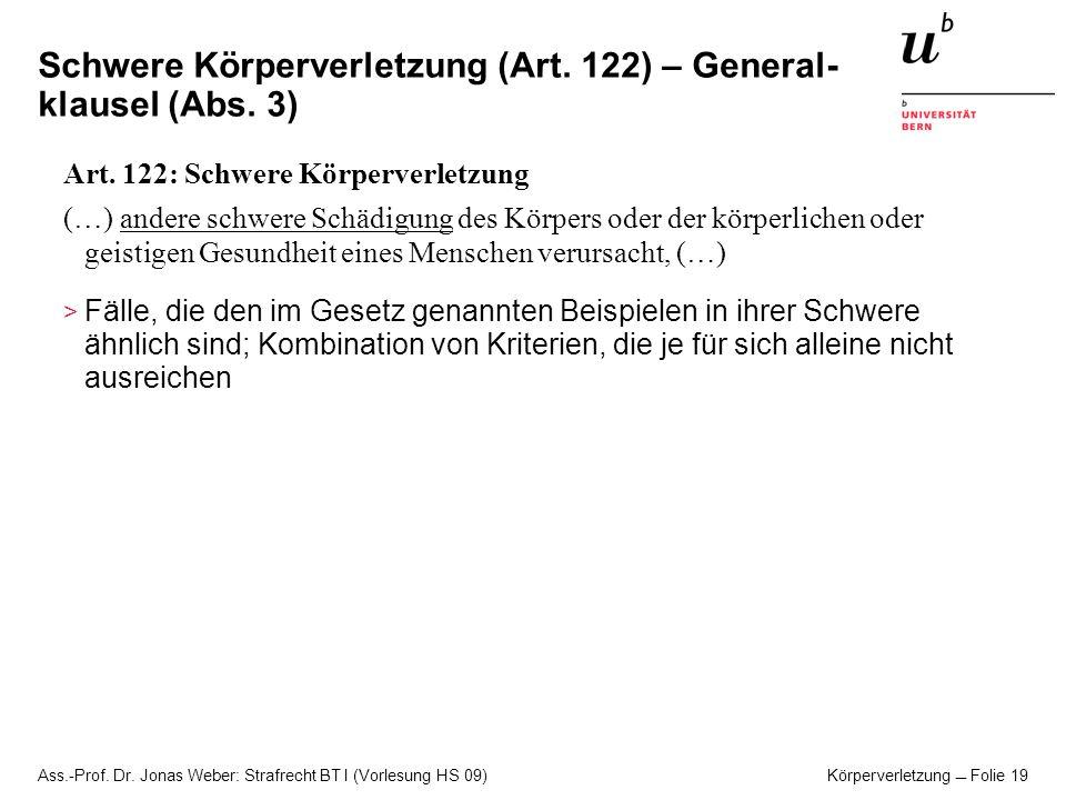 Schwere Körperverletzung (Art. 122) – General-klausel (Abs. 3)