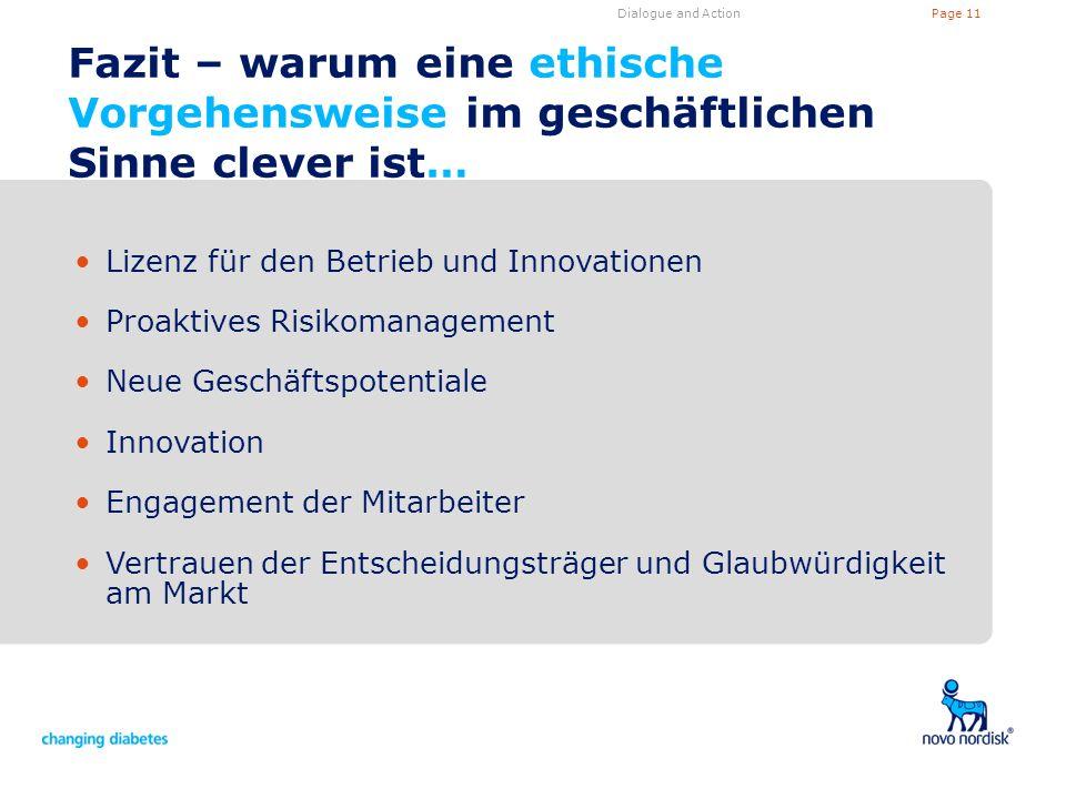 Dialogue and Action Fazit – warum eine ethische Vorgehensweise im geschäftlichen Sinne clever ist… Lizenz für den Betrieb und Innovationen.