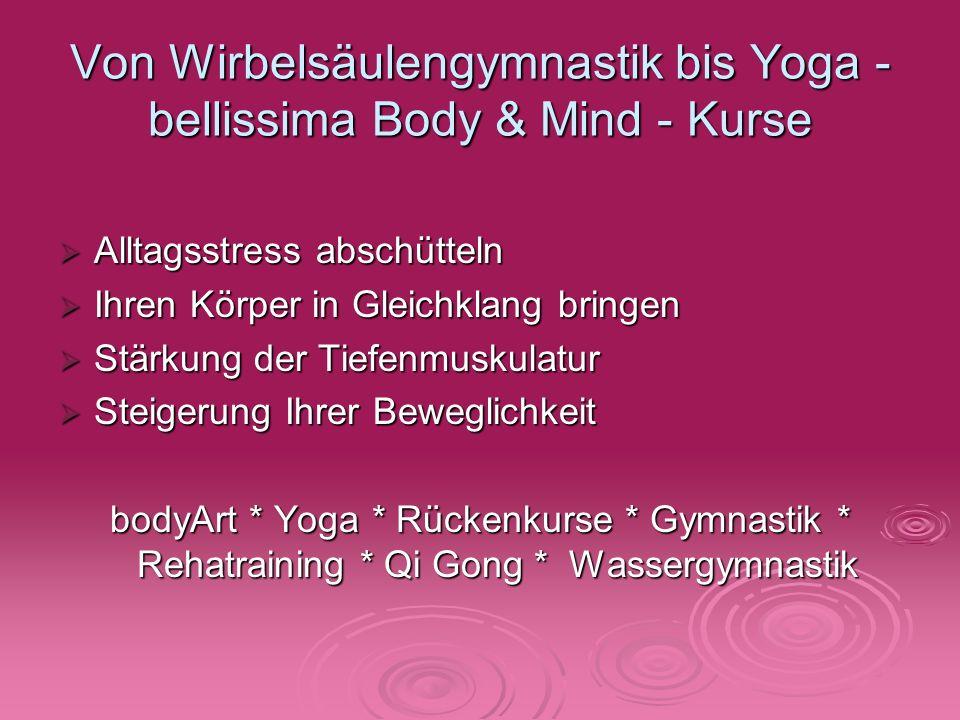 Von Wirbelsäulengymnastik bis Yoga - bellissima Body & Mind - Kurse