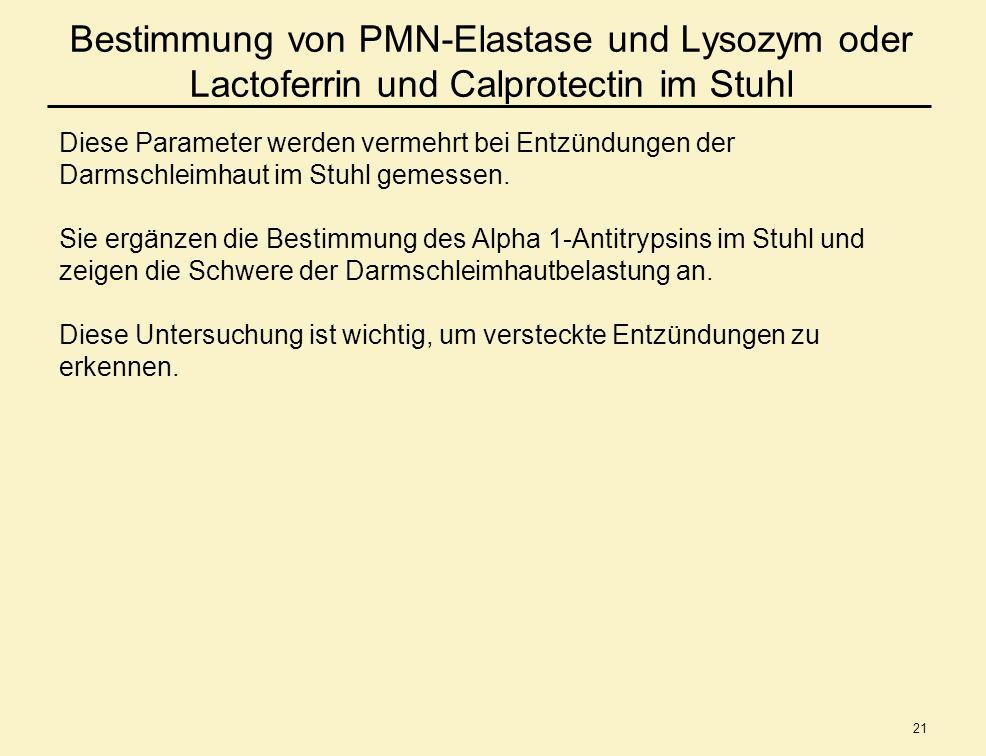 Bestimmung von PMN-Elastase und Lysozym oder Lactoferrin und Calprotectin im Stuhl