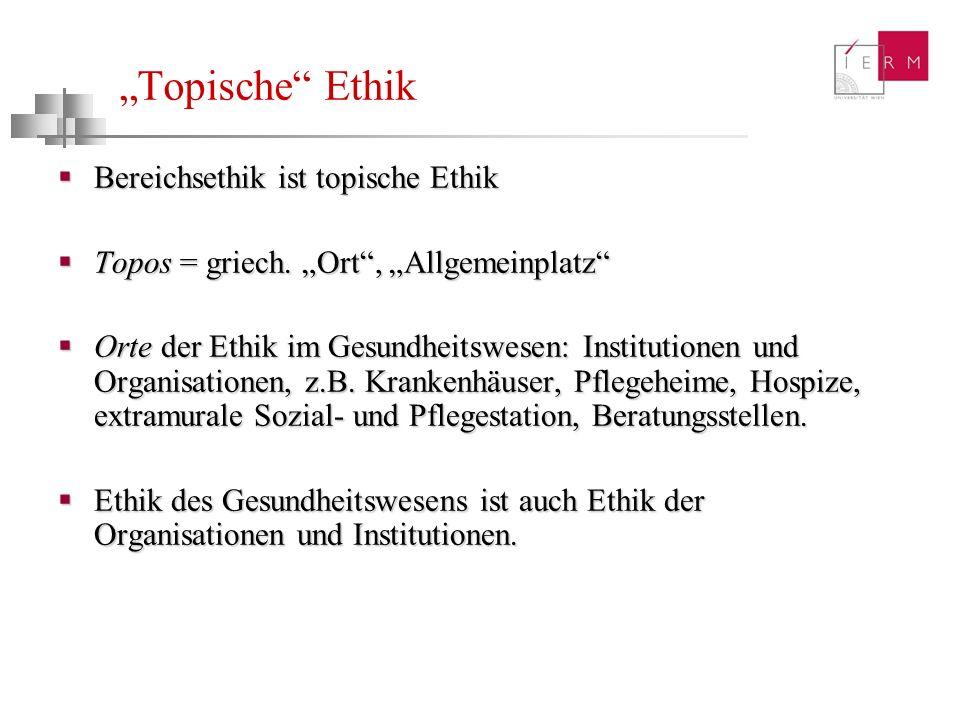 """""""Topische Ethik Bereichsethik ist topische Ethik"""