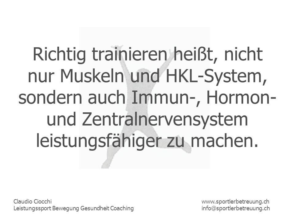 Richtig trainieren heißt, nicht nur Muskeln und HKL-System, sondern auch Immun-, Hormon- und Zentralnervensystem leistungsfähiger zu machen.