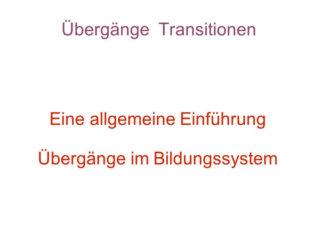 Übergänge Transitionen