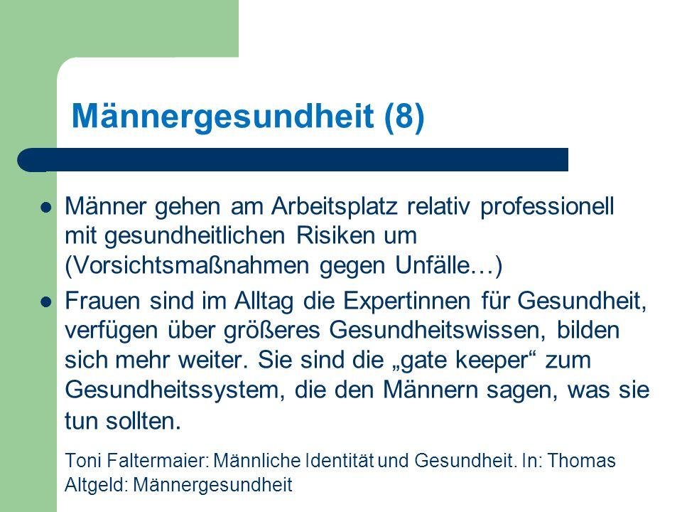 Männergesundheit (8) Männer gehen am Arbeitsplatz relativ professionell mit gesundheitlichen Risiken um (Vorsichtsmaßnahmen gegen Unfälle…)