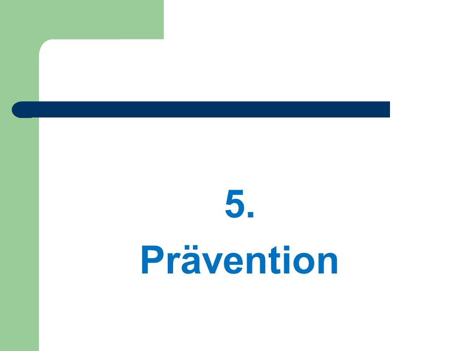 5. Prävention