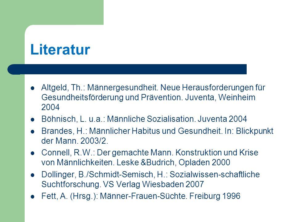 Literatur Altgeld, Th.: Männergesundheit. Neue Herausforderungen für Gesundheitsförderung und Prävention. Juventa, Weinheim 2004.