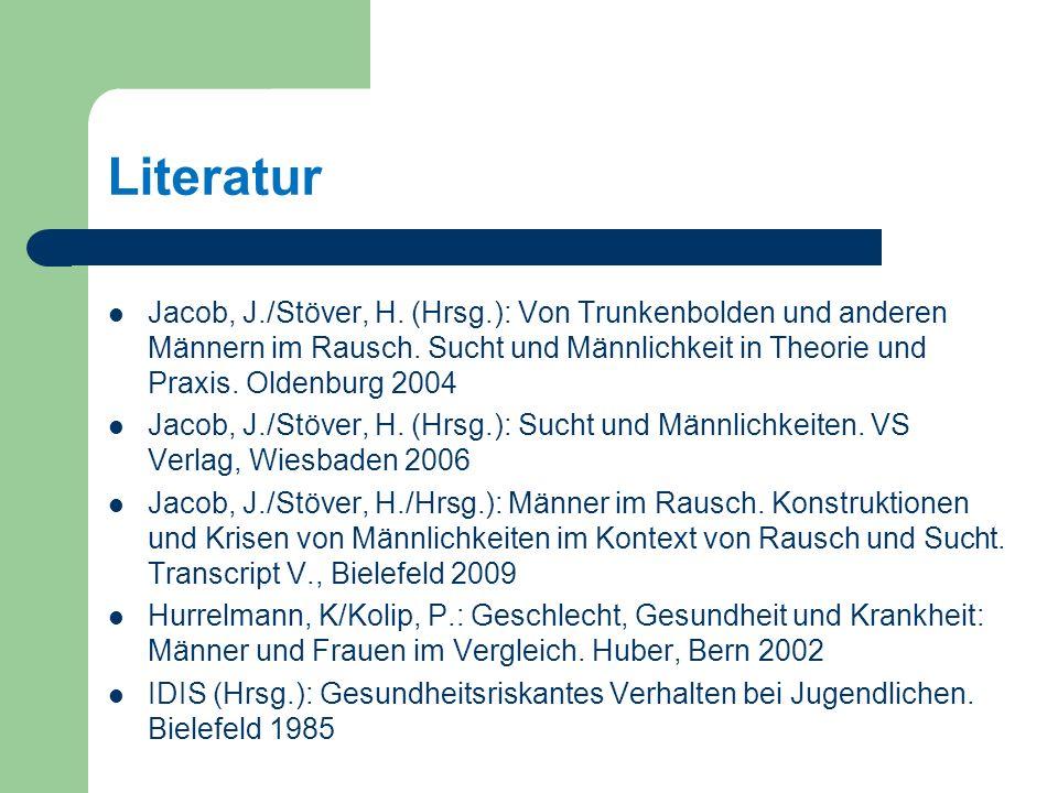 Literatur Jacob, J./Stöver, H. (Hrsg.): Von Trunkenbolden und anderen Männern im Rausch. Sucht und Männlichkeit in Theorie und Praxis. Oldenburg 2004.