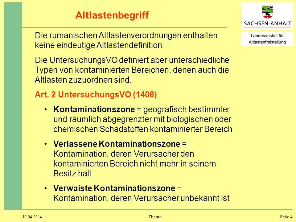 Altlastenbegriff Die rumänischen Altlastenverordnungen enthalten keine eindeutige Altlastendefinition.