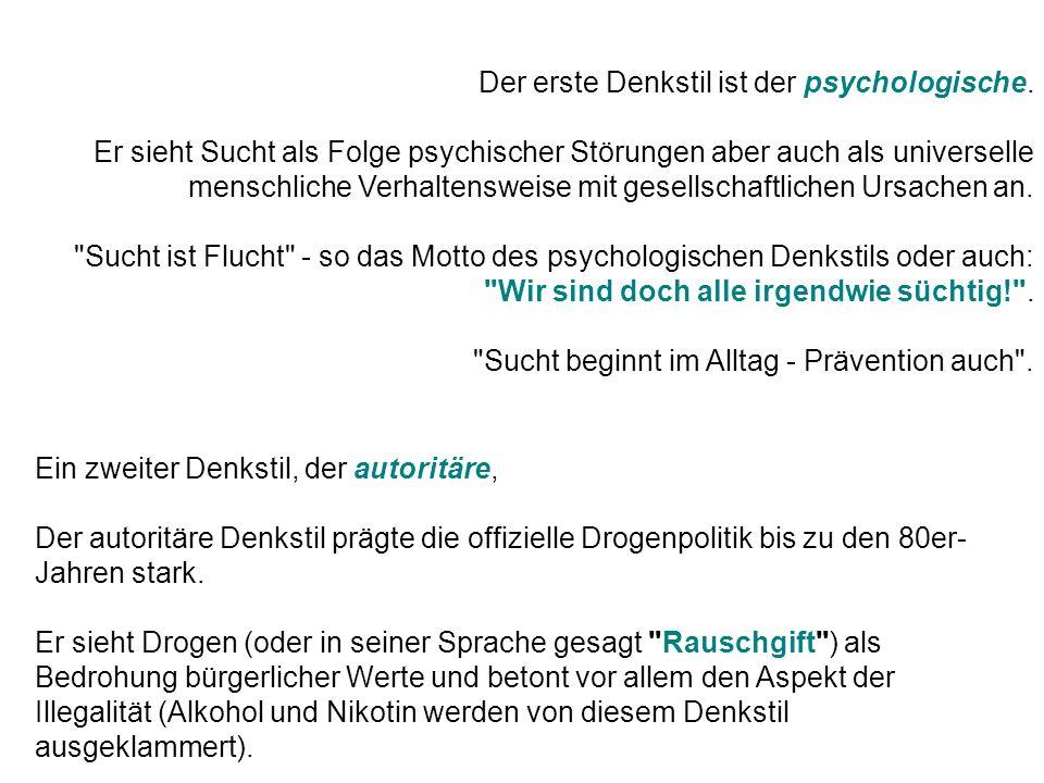 Der erste Denkstil ist der psychologische.