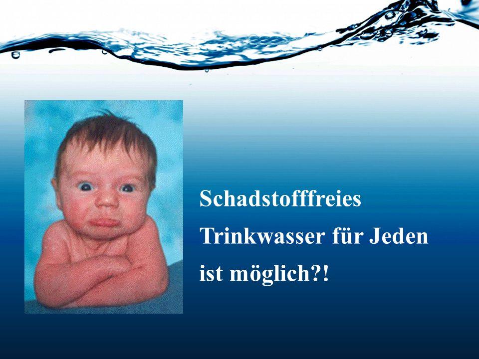 Schadstofffreies Trinkwasser für Jeden