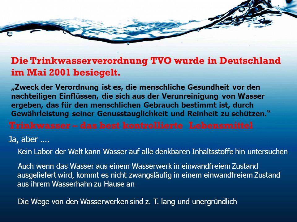 Die Trinkwasserverordnung TVO wurde in Deutschland