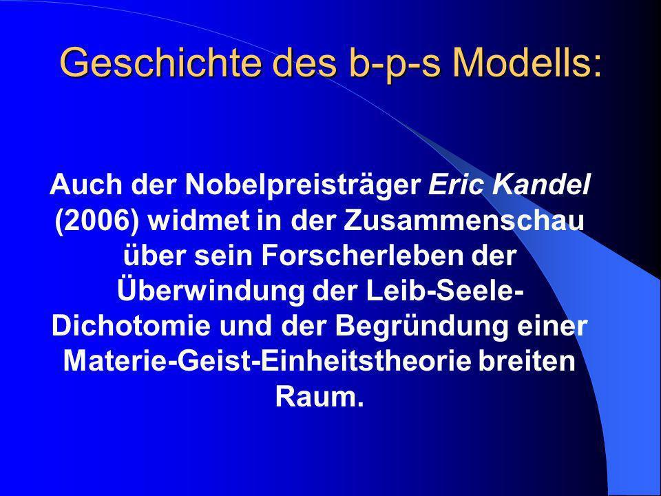 Geschichte des b-p-s Modells: