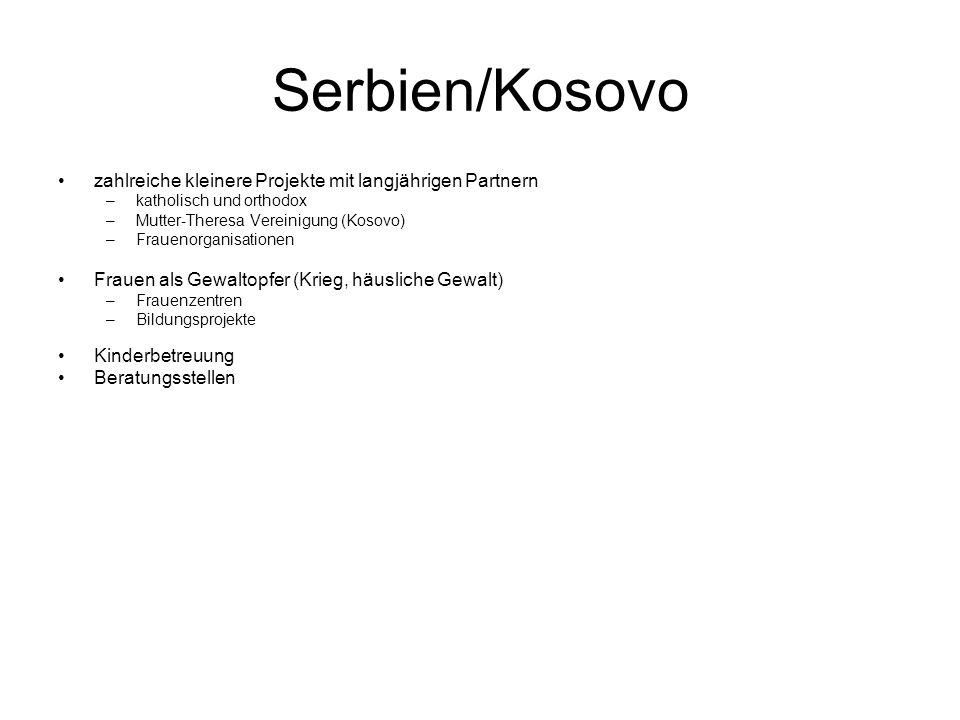 Serbien/Kosovo zahlreiche kleinere Projekte mit langjährigen Partnern