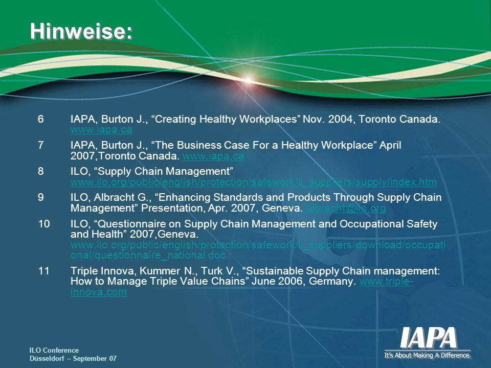 Hinweise: 6 IAPA, Burton J., Creating Healthy Workplaces Nov. 2004, Toronto Canada. www.iapa.ca.