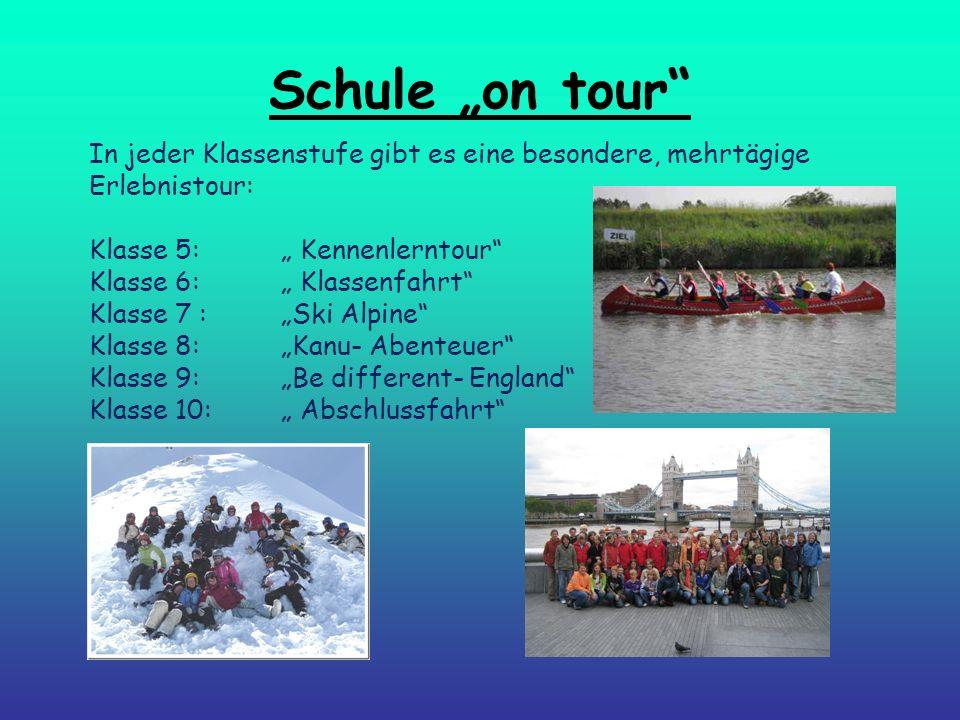 """Schule """"on tour In jeder Klassenstufe gibt es eine besondere, mehrtägige Erlebnistour: Klasse 5: """" Kennenlerntour"""