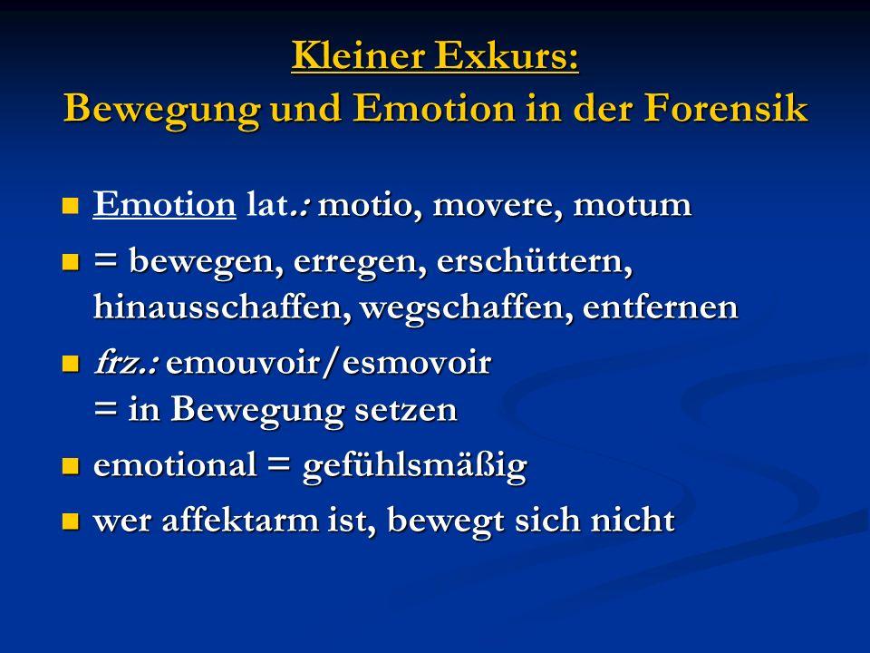 Kleiner Exkurs: Bewegung und Emotion in der Forensik