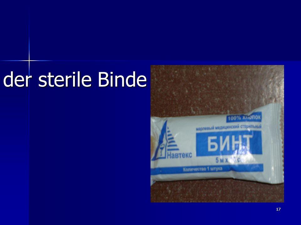 der sterile Binde