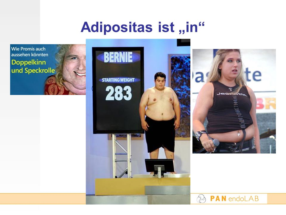 "Adipositas ist ""in"