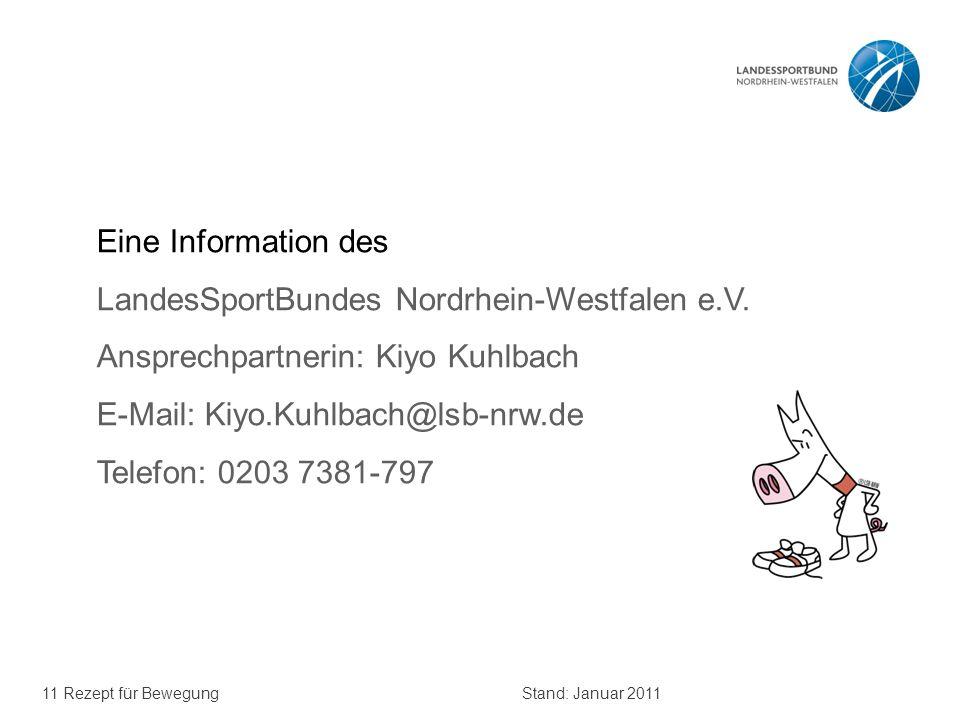 Eine Information des LandesSportBundes Nordrhein-Westfalen e.V. Ansprechpartnerin: Kiyo Kuhlbach. E-Mail: Kiyo.Kuhlbach@lsb-nrw.de.