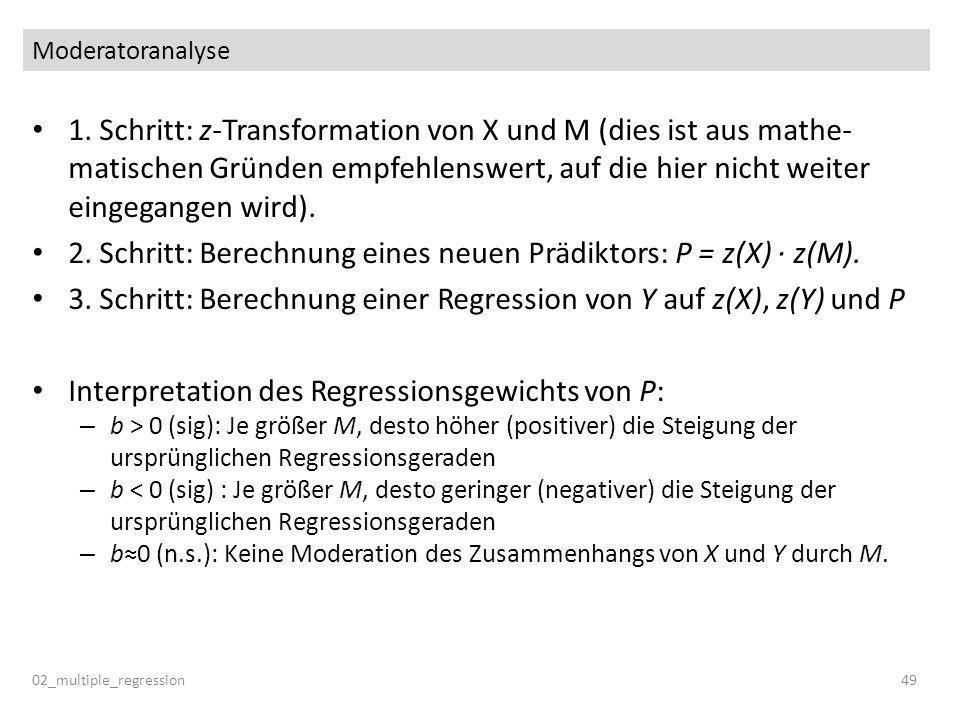 2. Schritt: Berechnung eines neuen Prädiktors: P = z(X) ∙ z(M).