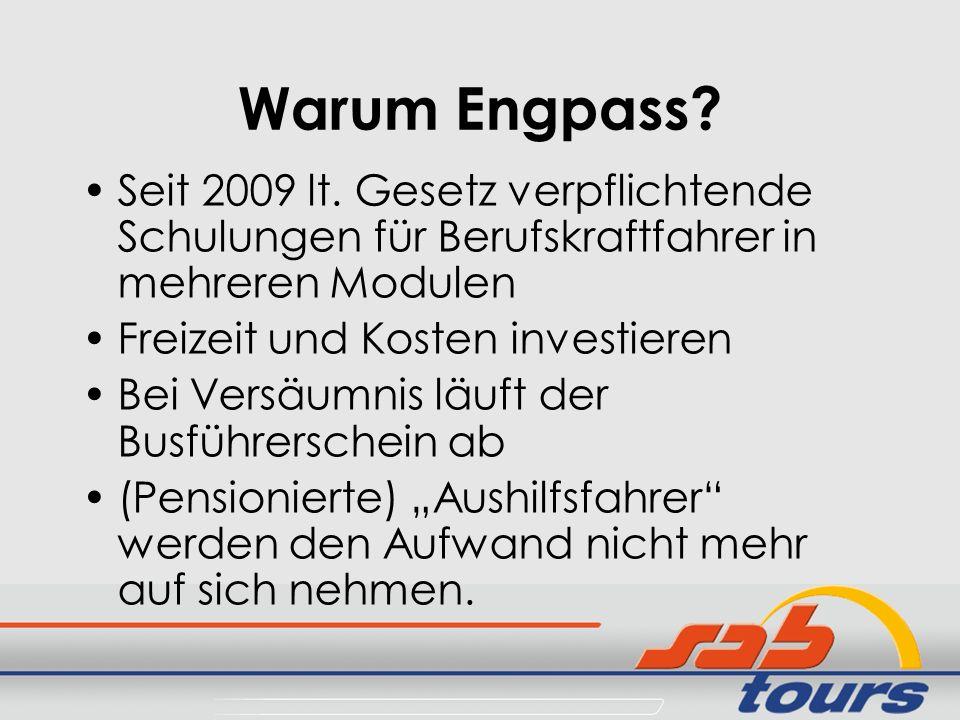 Warum Engpass Seit 2009 lt. Gesetz verpflichtende Schulungen für Berufskraftfahrer in mehreren Modulen.