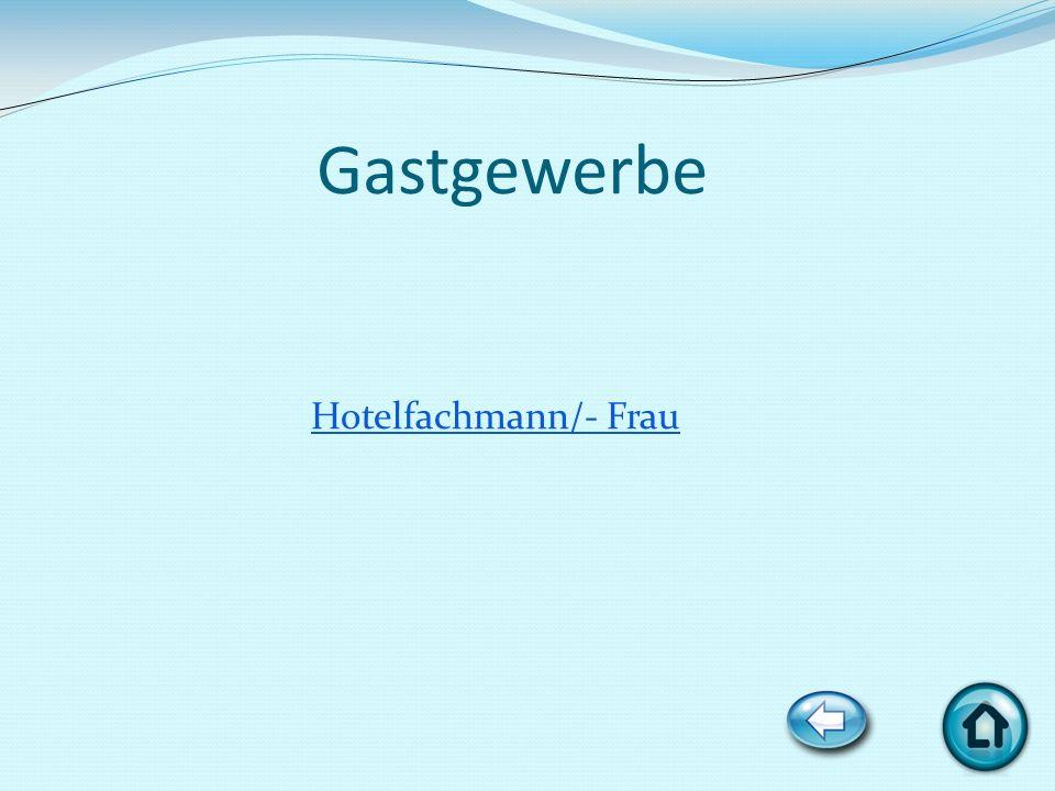 Gastgewerbe Hotelfachmann/- Frau