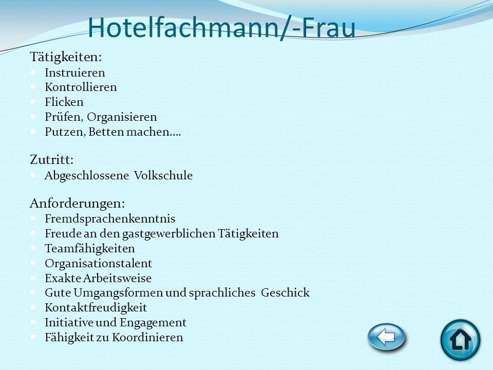 Hotelfachmann/-Frau Tätigkeiten: Zutritt: Anforderungen: Instruieren
