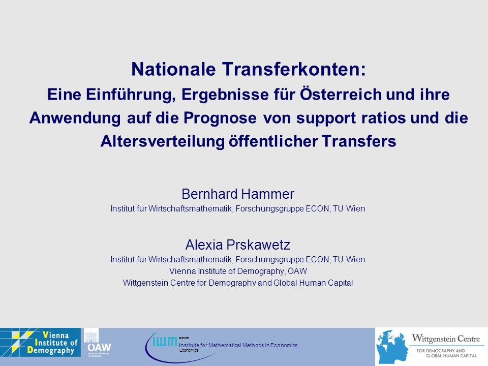 Nationale Transferkonten: Eine Einführung, Ergebnisse für Österreich und ihre Anwendung auf die Prognose von support ratios und die Altersverteilung öffentlicher Transfers