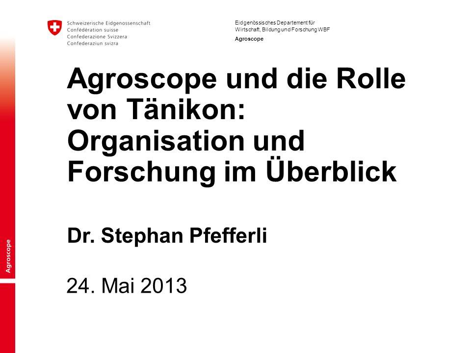 Agroscope und die Rolle von Tänikon: Organisation und Forschung im Überblick
