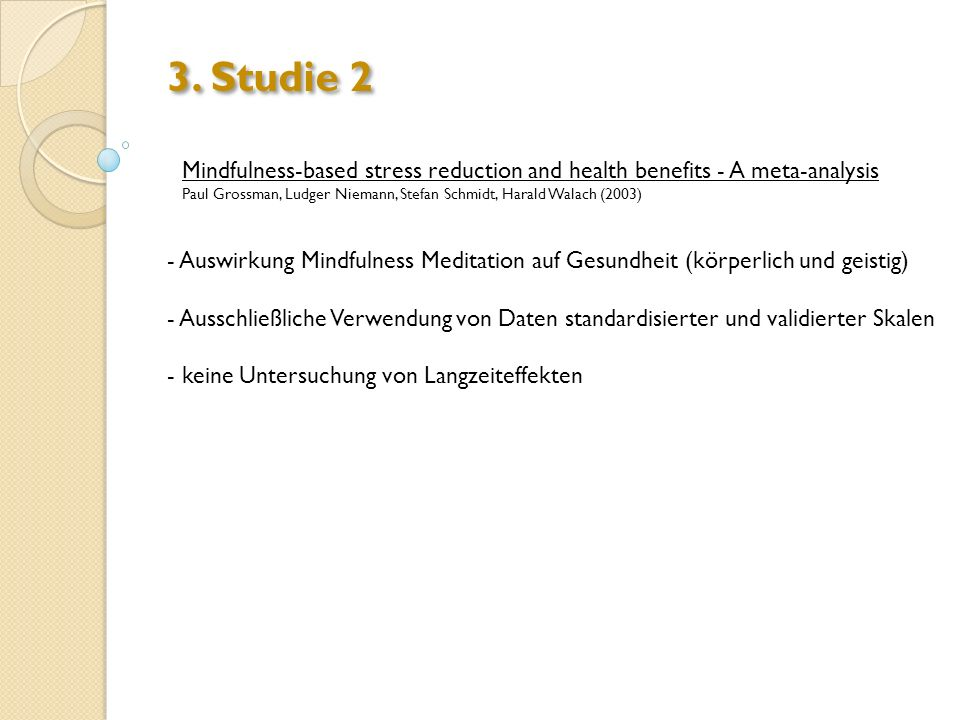 3. Studie 2 Mindfulness-based stress reduction and health benefits - A meta-analysis.