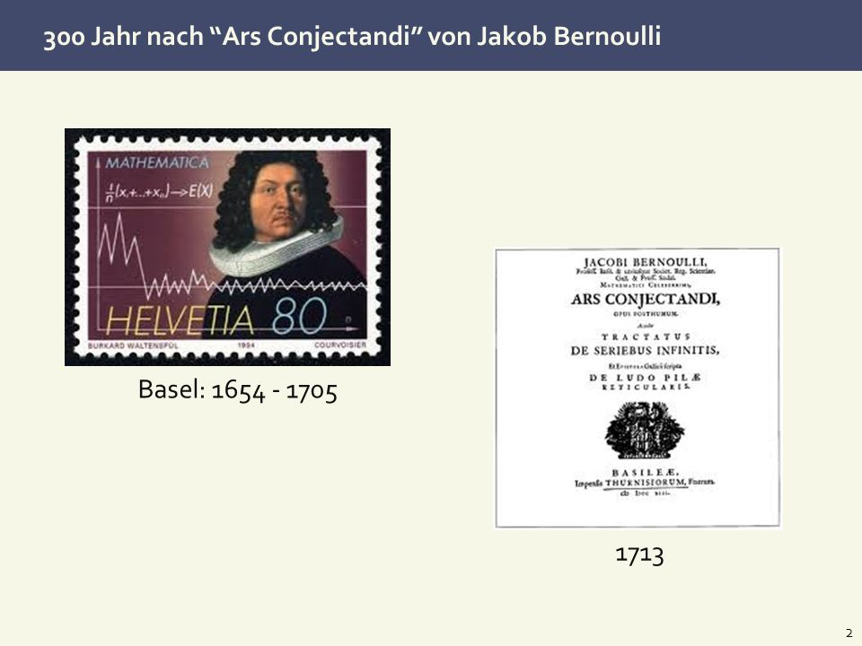 300 Jahr nach Ars Conjectandi von Jakob Bernoulli