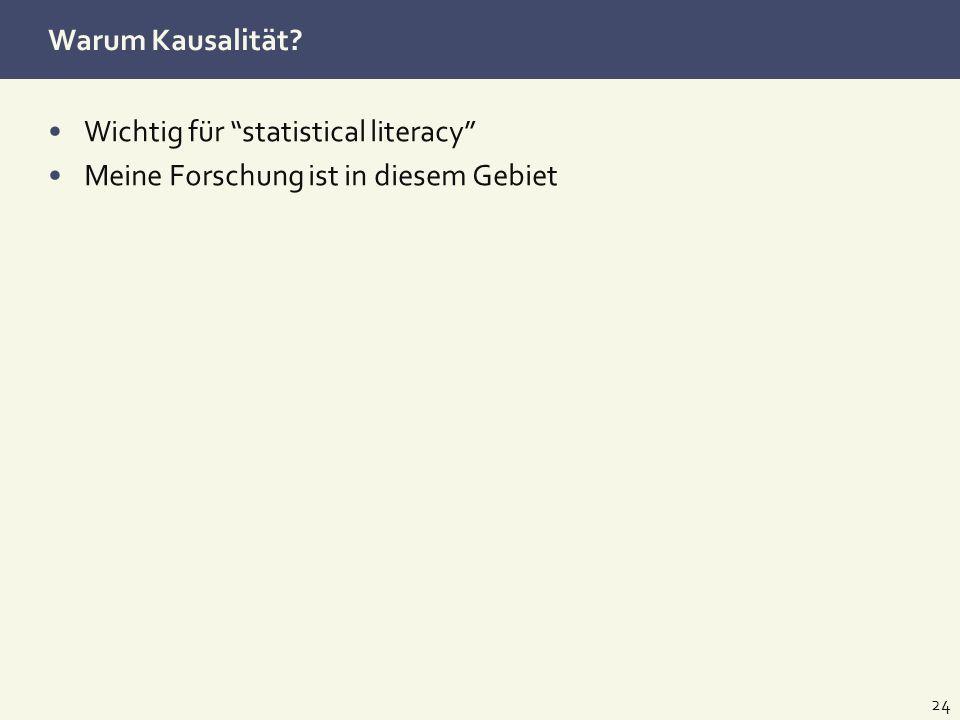 Warum Kausalität Wichtig für statistical literacy Meine Forschung ist in diesem Gebiet
