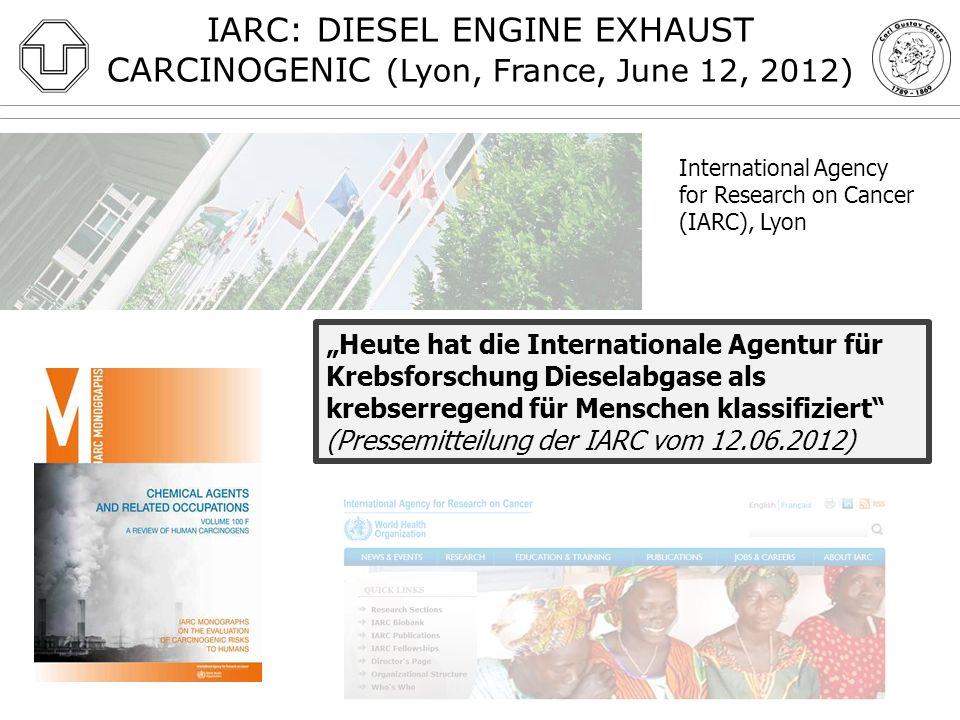 IARC: DIESEL ENGINE EXHAUST CARCINOGENIC (Lyon, France, June 12, 2012)