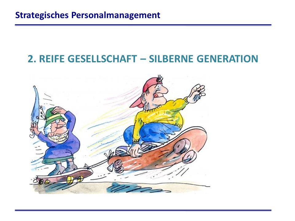 2. REIFE GESELLSCHAFT – SILBERNE GENERATION
